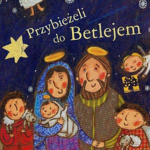 Przybiezeli do Betlejem