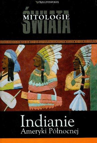 9788389840165: Indianie Ameryki Północnej (Mitologie świata #15)
