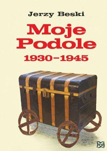 9788389848932: Moje Podole 1930-1945 (polish)