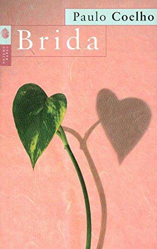 brida by paulo coelho evaluation Brida , es una novela del escritor brasileño paulo coelho, el cual trata la historia de una joven de 21 años de edad que conoce a un mago, a quien pide convertirse.