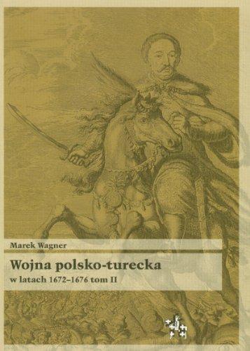 9788389943446: Wojna polsko turecka w latach 1672-1676 t.2