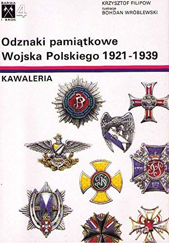 9788390021737: Odznaki pamiątkowe Wojska Polskiego, 1921-1939: Kawaleria = The commemorative breast badges of the Polish Army, 1921-1939 (Barwa i broń) (Polish Edition)