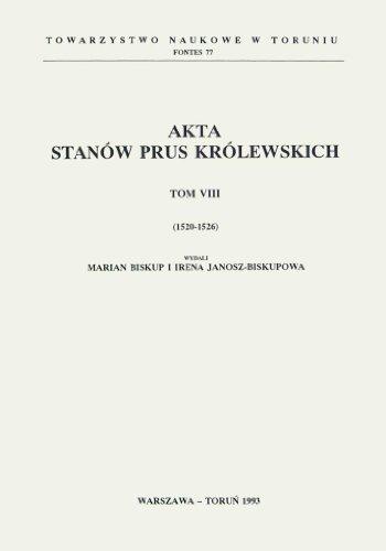 Akta stanow Prus Krolewskich Tom VIII: 1520 - 1526 [Acta Statuum Terrarum Prussiae Regalis, Vol. ...