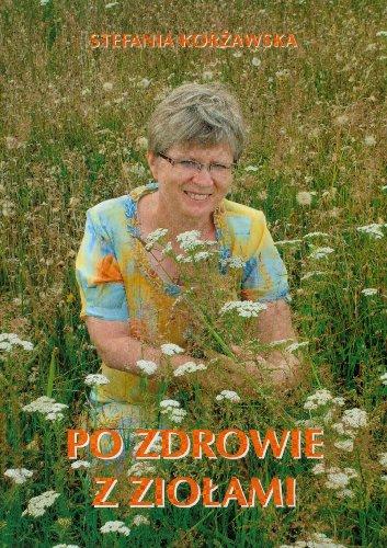 Po zdrowie z ziolami: Korzawska Stefania