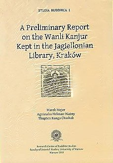9788390322933: A Preliminary Report on the Wanli Kanjur Kept in the Jagiellonian (Studia Buddhica 1)