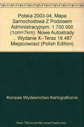 Polska 2003-04, Mapa Samochodowa Z Podziaem Administracyjnym: Kompas Wydawnictwo Kartograficzne
