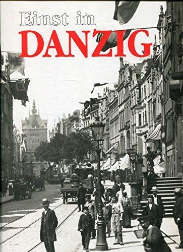 Einst in Danzig.