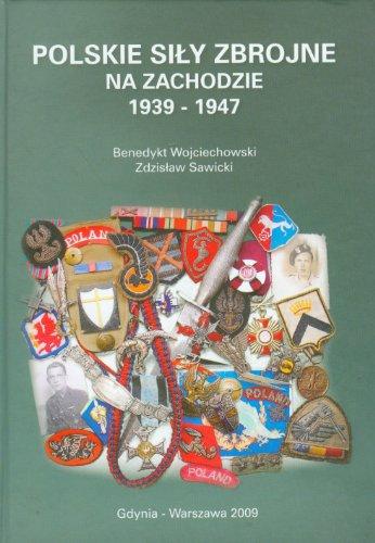 9788390642987: Polskie sily zbrojne na Zachodzie 1939-1947