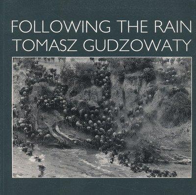 Following the Rain: Tomasz Gudzowaty