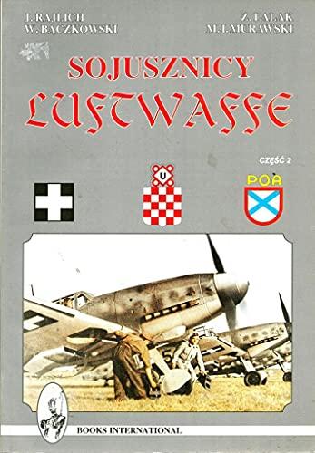 Sojusznicy Luftwaffe - czesc 2: J. Rajlich; W. Baczkowski; Z. Lalak; M. J. Murawski