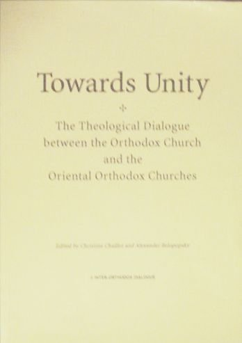 9788390695846: Towards Unity: The Theological Dialogue Between the Orthodox Church and the Oriental Orthodox Churches