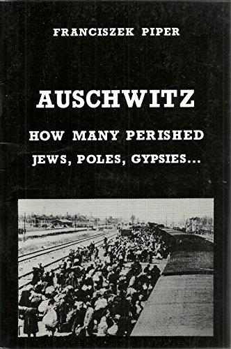 9788390699202: Auschwitz How Many Perished Jews, Poles, Gypsies.