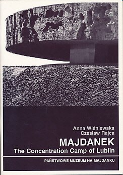 Majdanek. The Concentration Camp of Lublin: Anna Wisniewska &