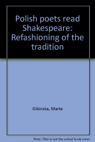 9788390909448: Polish poets read Shakespeare: Refashioning of the tradition