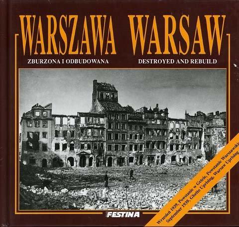 9788390987873: WARSAW : DESTRYED AND REBUILD - WARSZAWA : ZBURZONA I ODBUDOWANA