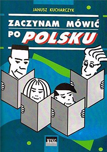 9788391079027: Zaczynam Mowic Po Polsku