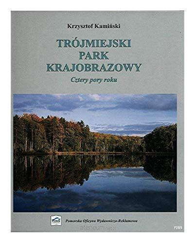 9788391200759: Trójmiejski Park Krajobrazowy: Cztery pory roku