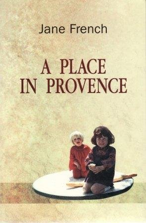 A Place in Provence: Jane French