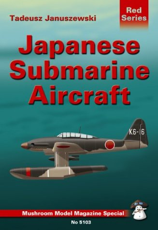 9788391632727: Japanese Submarine Aircraft