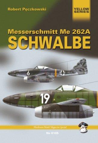 Messerschmitt Me262: Schwalbe (Mushroom Model magazine special: Peczkowski, Robert