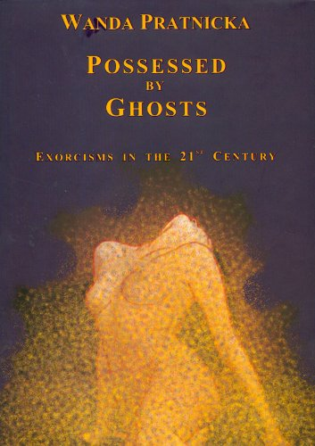 9788391802236: Possessed by Ghosts: Exorcisms in the 21 Century