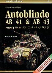 9788392025405: Autoblindo AB 41 & AB 43 Italian Armored Cars (Armor PhotoGallery, Volume 8)