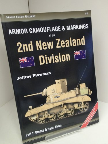9788392025481: Armor Camouflage & Markings of the 2nd New Zealand Division, Part 1: Greece & North Africa - Armor Color Gallery 1