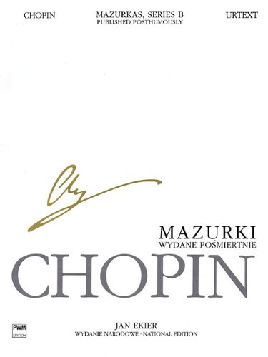 Mazurkas for Piano, Series B, Published Posthumously: