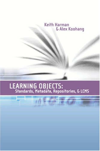 Learning Objects 2: Standards, Metadata, Repositories, and: Harman, Keith