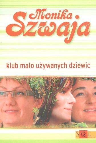 Klub Malo Uzywanych Dziewic: Szwaja, Monika