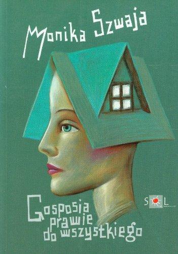 Gosposia prawie do wszystkiego (Polska wersja jezykowa): Szwaja Monika