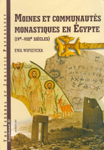 9788392591900: Moines Et Communautes Monastiques En Egypte, IVe-VIII Siecles (Journal of Juristic Papyrology Supplement)