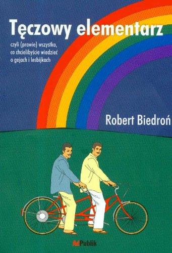 9788392619901: Teczowy elementarz czyli prawie wszystko co chcielibyscie wiedziec o gejach i lesbijkach