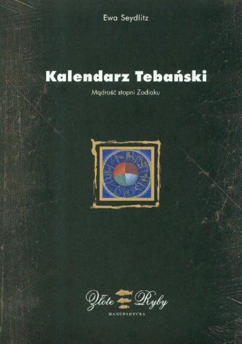 9788392719502: Kalendarz Tebanski Madrosc stopni zodiaku