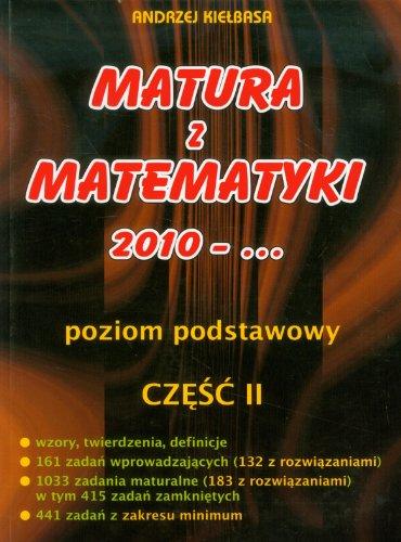 9788392947820: Matura z matematyki 2010-... Poziom podstawowy czesc 2