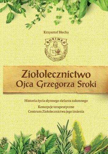 9788393010684: Ziololecznictwo Ojca Grzegorza Sroki