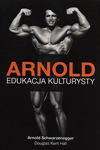 9788393070350: Arnold. Edukacja Kulturysty (Polska wersja jezykowa)