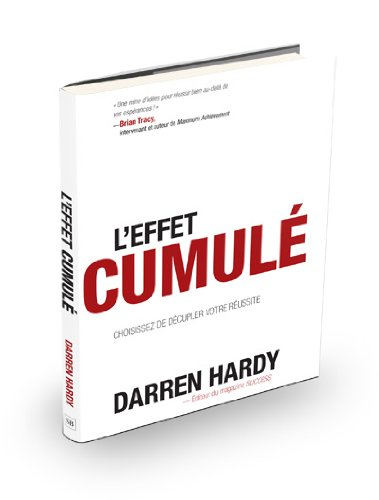 L'Effet Cumule' (The Compound Effect) (French Edition): Darren Hardy