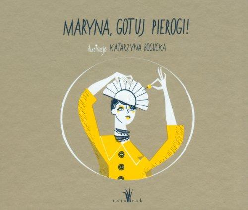 Maryna, gotuj pierogi!: Bogucka Katarzyna