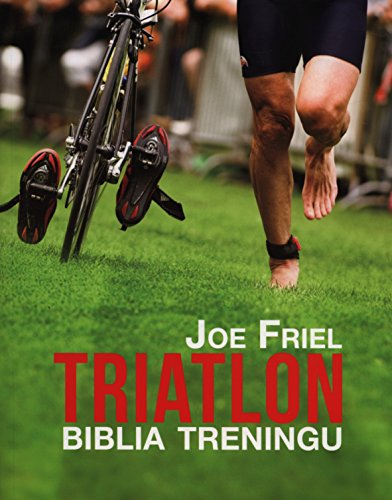 9788393264346: Triatlon. Biblia treningu (polish)