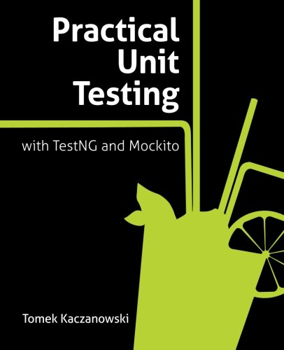9788393489305: Practical Unit Testing with TestNG and Mockito