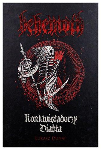 9788393492800: Behemoth - Konkwistadorzy Diabla - ?ukasz Dunaj [KSI??KA]