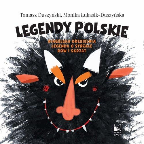 Legendy polskie (Paperback): Tomasz Duszynski, Monika