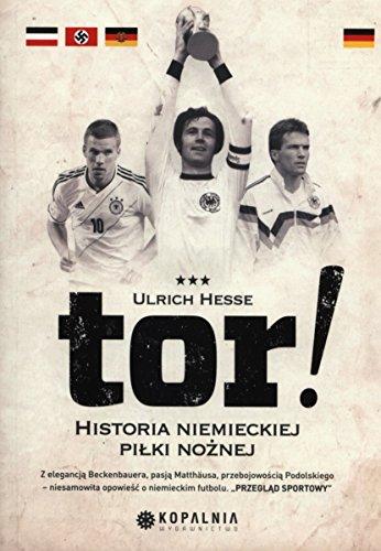 9788393725106: Tor!: Historia niemieckiej pilki noznej