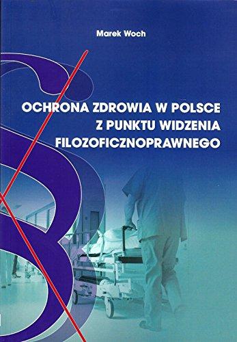 9788394010867: Ochrona zdrowia w Polsce z punktu widzenia filozoficznoprawnego