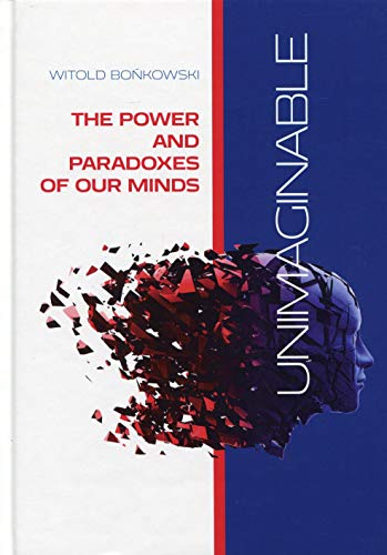 9788394084011: Unimaginable The Power and Paradoxes of our Minds