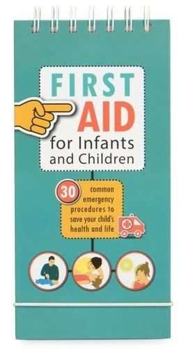 9788394216917: First Aid for Infants and Children: 30 Common Emergency Procedures to Save Your Child's Health and Life