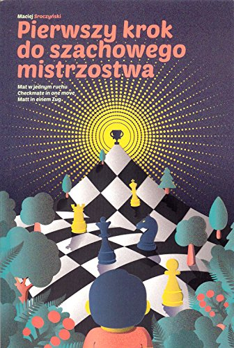 9788394366704: Pierwszy krok do szachowego mistrzostwa