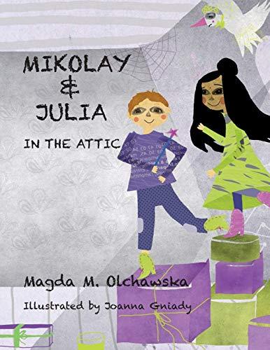 9788394652005: Mikolay & Julia: In the Attic (Mikolay & Julia Adventures)