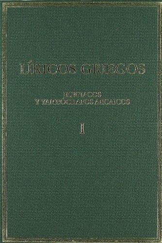 9788400031879: Líricos griegos. Tomo I. Elegíacos y yambógrafos arcaicos (Siglos VII-V a. C.) (Alma Mater)